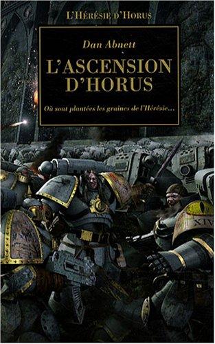 L'Hérésie d'Horus, Tome 1 : L'ascension d'Horus : Où sont plantées les graines de l'Hérésie. par Dan Abnett