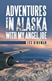 Adventures in Alaska with My Angel Joe (English Edition)