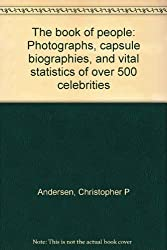 The book of people: Photographs, capsule biographies, and vital statistics of over 500 celebrities