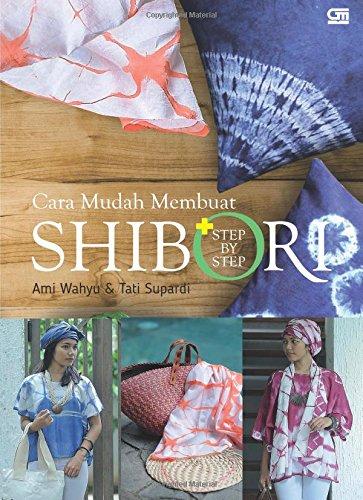 Cara Mudah Membuat Shibori + Step by Step (Indonesian Edition) Shibori Designs