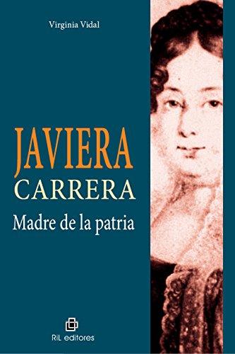 Javiera Carrera, madre de la patria eBook: Virginia Vidal: Amazon ...