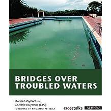Bridges Over Troubled Waters (Crosstalks)