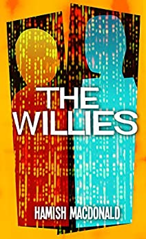 The Willies by [MacDonald, Hamish]
