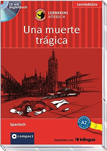 Hörbuch-spanisch (Una muerte trágica: Lernkrimi Hörbuch. Spanisch - Niveau A2 (Compact Lernkrimi Hörbuch))