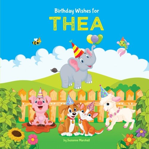 Birthday Wishes for Thea: Personalized Book with Birthday Wishes for Kids (Birthday Poems for Kids, Personalized Books, Birthday Gifts, Gifts for Kids)