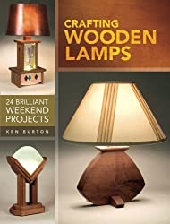 Crafting Wooden Lamps: 25 Brilliant Weekend Projects