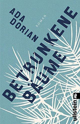 Betrunkene Bäume: Roman