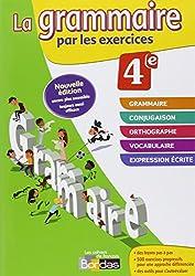 La grammaire par les exercices 4e  Cahier d'exercices éd.2014
