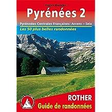 Pyrenees2 - Pyrénées Centrales Françaises : Arrens - Seix. Les 50 plus belles randonnées.