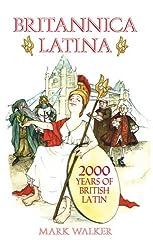 Britannica Latina: 2000 Years of British Latin
