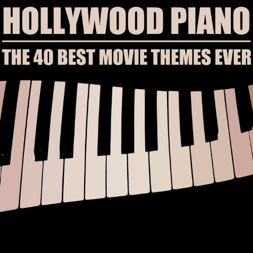 Hollywood Piano: The 40 Best Movie Themes Ever (Music Piano Film)