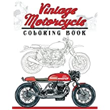 Vintage Motorcycle Coloring Book: Motorcycles Design to Color and Quote for Biker Coloring