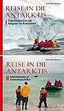 Reise in die Antarktis: Band I Fotoreisebericht und Ratgeber für Kreuzfahrer und Band II Informationen zu Anlandungsstellen - Karl-Heinz Herhaus