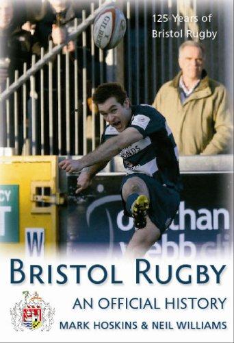 Bristol Rugby An Official History por Mark Hoskins