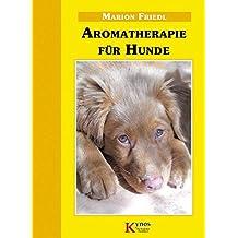 Aromatherapie (Das besondere Hundebuch)