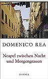 Neapel zwischen Nacht und Morgengrauen - Domenico Rea