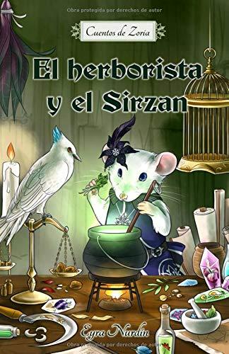 El herborista y el Sirzan: Cuentos de Zoria por Eyra Nurdin