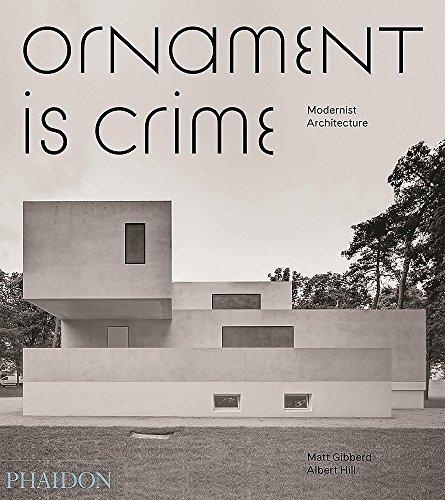 Ornament is Crime : Modernist Architecture par Albert Hill