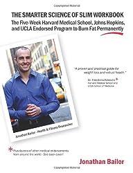 The Smarter Science of Slim Workbook: The Five-Week Harvard Medical School, Johns Hopkins, and UCLA Endorsed Program to Burn Fat Permanently