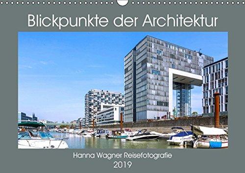 Blickpunkte der Architektur (Wandkalender 2019 DIN A3 quer): Hanna Wagner zeigt Monat für Monat spektakuläre Bauwerke des 20. und 21. Jahrhunderts. (Monatskalender, 14 Seiten ) (CALVENDO Orte)