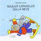 Scarica Libro Giulio Coniglio va sulla neve (PDF,EPUB,MOBI) Online Italiano Gratis