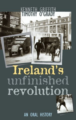 Ireland's Unfinished Revolution: An Oral History by Kenneth Griffith (1999-02-02)