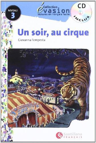 EVASION NIVEAU 3 UN SOIR AU CIRQUE + CD (Evasion Lectures FranÇais) - 9788496597198