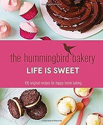 The Hummingbird Bakery Life is Sweet: 100 Original Recipes for Happy Home Baking by Tarek Malouf (2015-02-26)