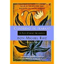 Cuaderno de Trabajo de Los Cuatro Acuerdos (Un Libro De La Sabiduria Tolteca) (A Toltec Wisdom Book) (Spanish Edition)
