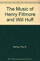 The Music of Henry Fillmore and Will Huff