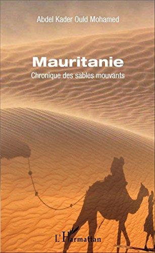 Mauritanie: Chronique des sables mouvants par Abdel Kader Ould Mohamed