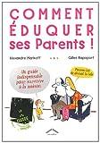 Comment éduquer ses parents !