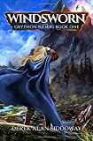 Windsworn: Gryphon Riders Book One: Volume 1 (Gryphon Riders Trilogy)