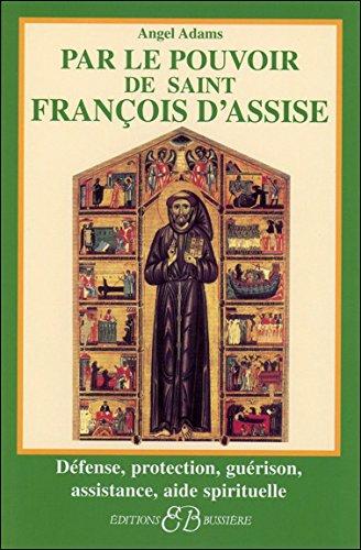 Par le pouvoir de Saint François d'Assise