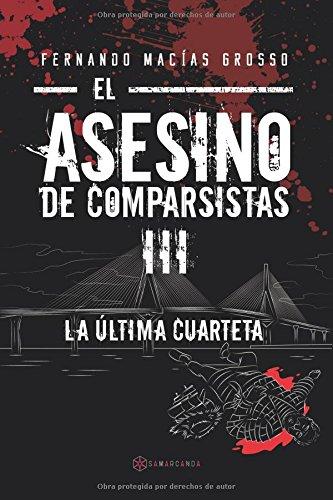 El asesino de comparsistas III: La última cuarteta