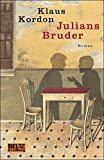 Julians Bruder: Roman