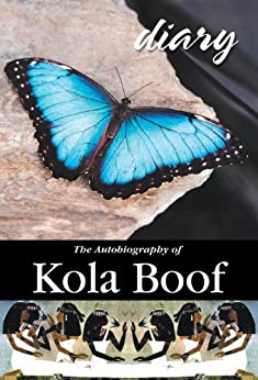 Diary of a Lost Girl: The Autobiography of Kola Boof by [Boof, Kola]
