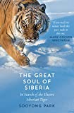 The Great Soul of Siberia In Search of the Elusive Siberian Tiger