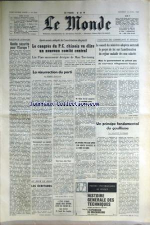MONDE (LE) [No 7544] du 16/04/1969 - QUELLE SECURITE POUR L'EUROPE - EN CHINE - LIN PIAO SUCCESSEUR DESIGNE DE MAO - CHOU EN-LAI CONSERVE SA PLACE DE 3EME - EN COREE DU NORD - AGITATION DES COMMERCANTS ET ARTISANS - LE GAULLISME PAR DUVERGER.