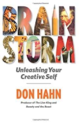 Brain Storm: Unleashing Your Creative Self by Don Hahn (2011-05-31)