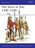 The Swiss at War 1300-1500 (Men-at-Arms)