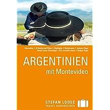 Stefan Loose Reiseführer Argentinien mit Montevideo: mit Reiseatlas