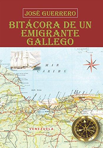 Bitácora De Un Emigrante Gallego por José Guerrero