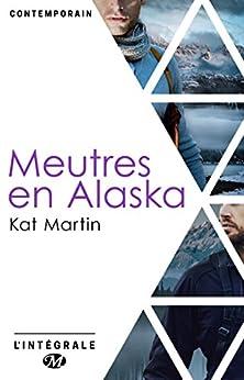 Meurtres en Alaska - L'Intégrale par [Martin, Kat]