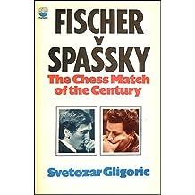 Fischer Versus Spassky: Chess Match of the Century
