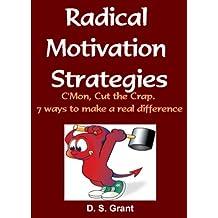Radical Motivation Strategies