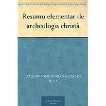 Resumo elementar de archeologia christã (Portuguese Edition)