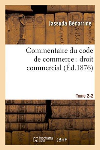Commentaire du code de commerce : droit commercial. Tome 2-2