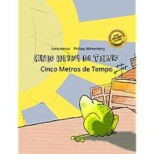 Cinco metros de tiempo/Cinco Metros de Tempo: Libro infantil ilustrado español-portugués brasileño (Edición bilingüe)