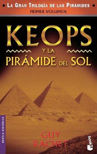Keops Y La Pirámide Del Sol